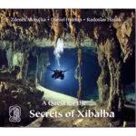 Een zoektocht naar de geheimen van Xibalba (Engelstalig)