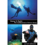 Doing it Right, The Fundamentals of Better Diving